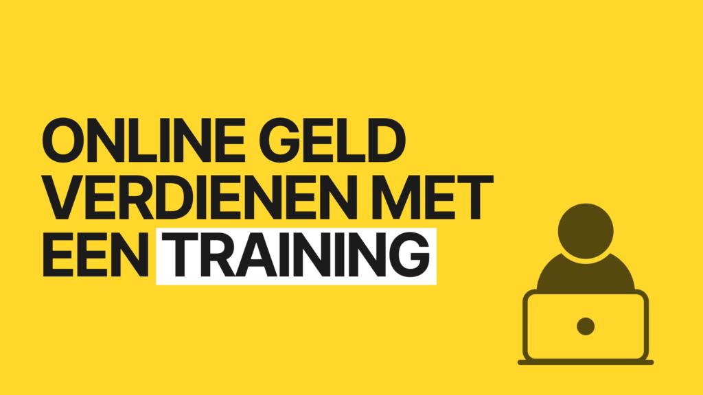 Online geld verdienen met een training