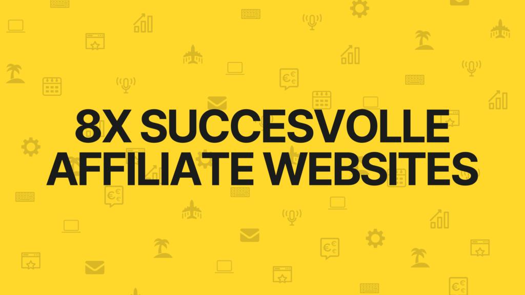 8x succesvolle affiliate websites