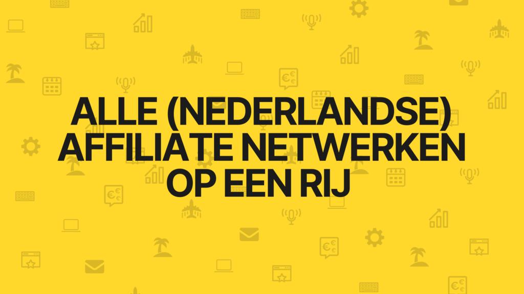 Alle (Nederlandse) affiliate netwerken op een rij