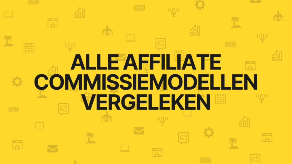 affiliate commissie modellen vergeleken